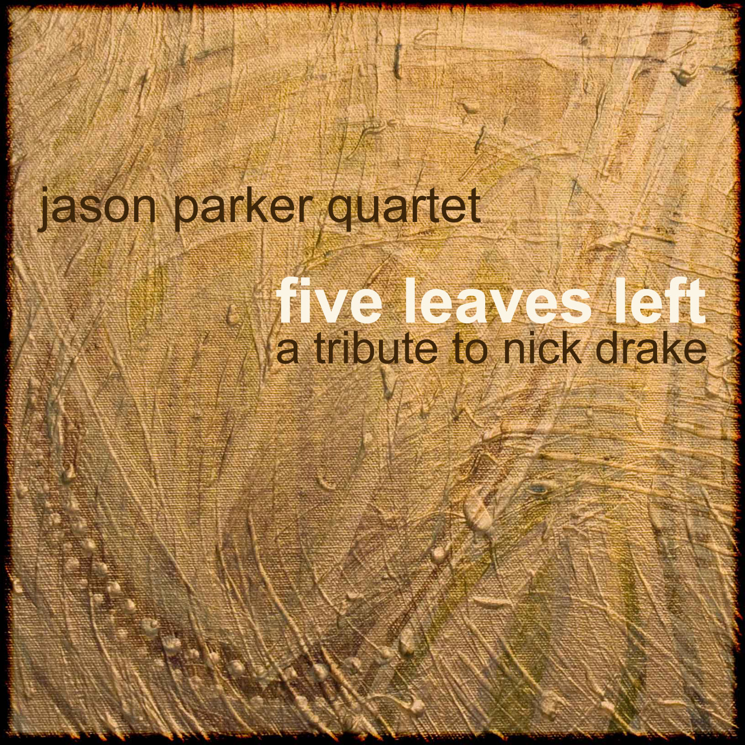 "Jason Parker Quartet ""Five Leaves Left"""